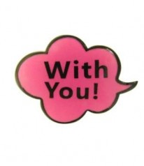 Pin Anstecker With You Sprechblase Pink 35 mm